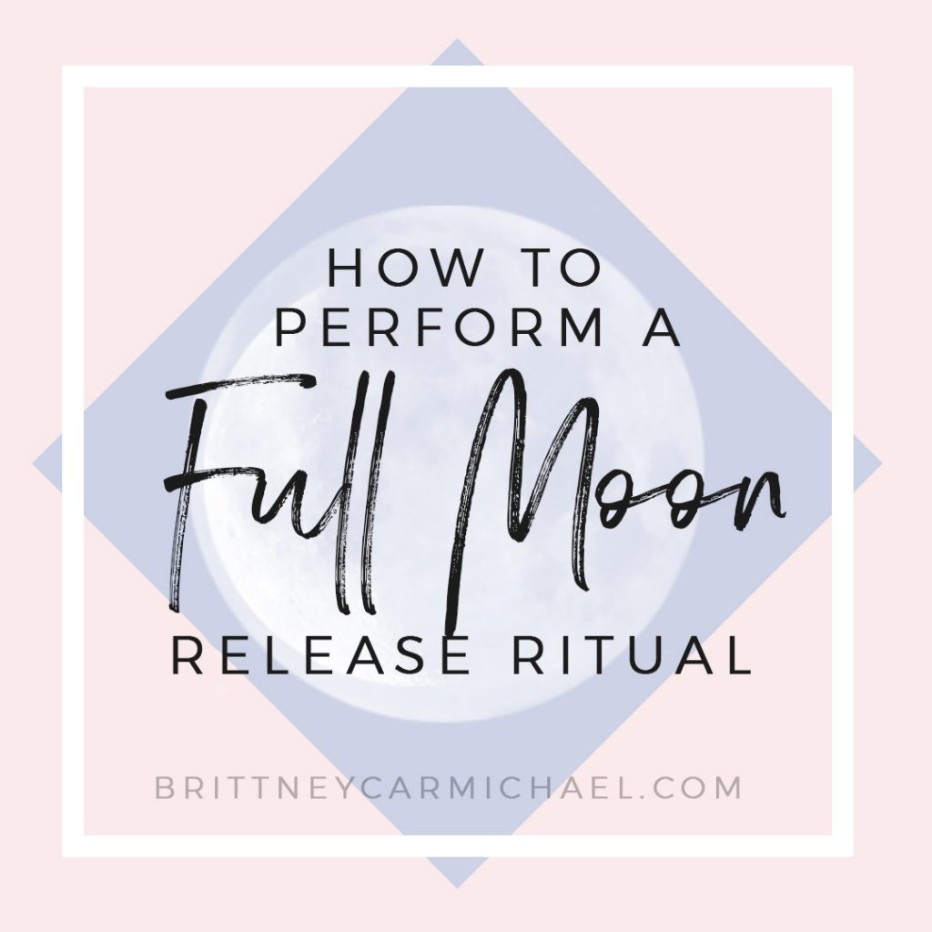 How to Perform a Full Moon Release Ritual + FREE Guided