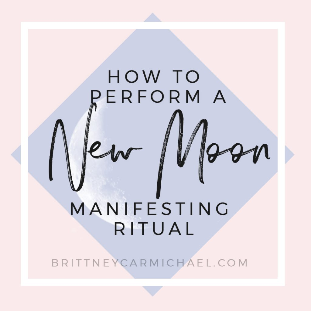 How to perform a New Moon Manifesting Ritual - Brittney ...