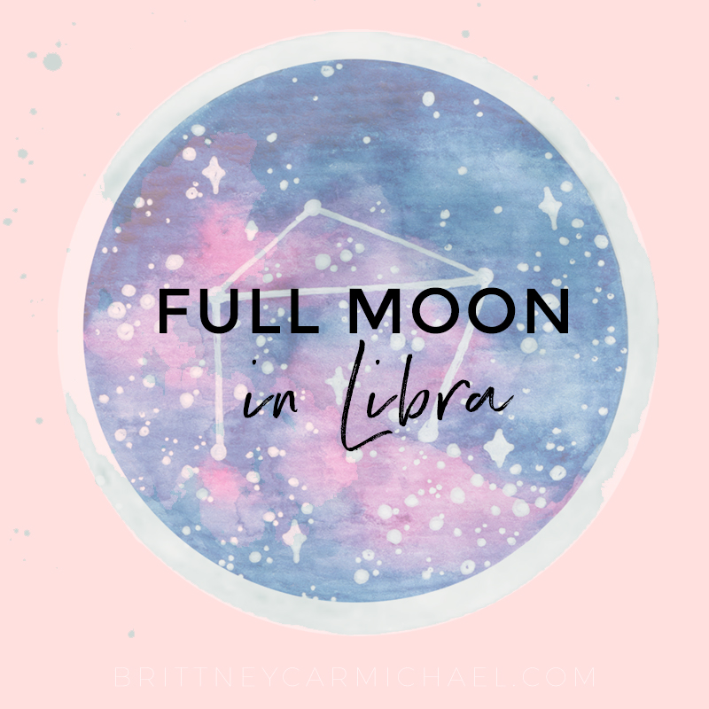 Full Moon in Libra 2019 - Brittney Carmichael